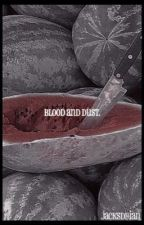 Blood And Dust,  APPLY FIC  by fitzaIans