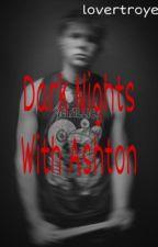 Dark Nights With Ashton by backstreetbrian