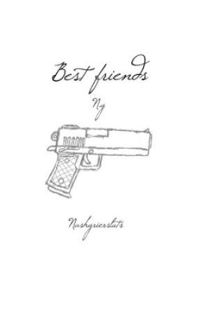 Best friends//N.G by drunkenfandoms
