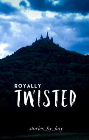 Royally Twisted by stories_by_kay