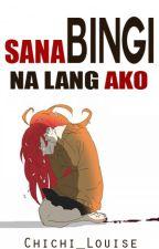 Sana Bingi Na Lang Ako [ONE SHOT] by Chichi_Louise