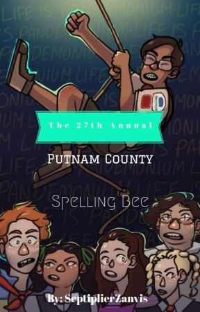 The 27th Annual Putnam County Spelling Bee by SeptiplierZanvis