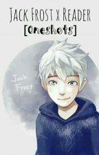Jack Frost x Reader [One-Shots] by YukiSunshine