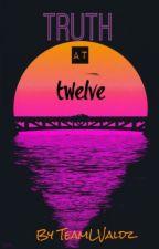Truth At Twelve by TeamLValdz