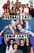 Riverdale Cast Group Chats by Violet1255