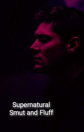 Supernatural Oneshots (Smut and fluff) - Perfect (Dean x