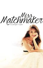 Miss Matchmaker by itsangelique