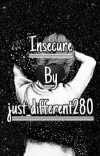 Insecure by just_different280