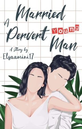 Married a Pervert Young Man by Elsaamini17