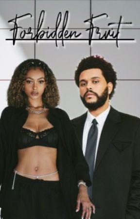 Forbidden Fruit || The Weeknd Fanfic || 18+ ||StudentxTeacher  by ThePinkHooligan