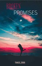 Broken Promises by Thags_2006