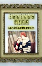 Freedom Wall (One Shot ) by Katie41