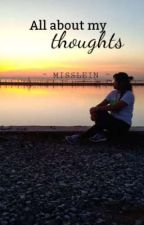 All about my thoughts by MissLein