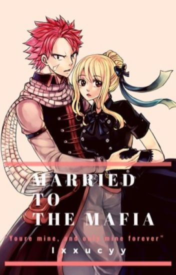 Married to the Mafia || NaLu(COMPLETED)