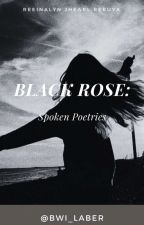 Black Rose Spoken Poetries by Bwi_laber