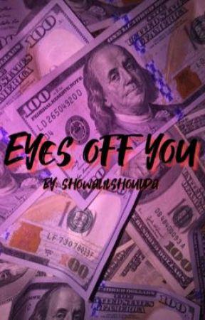 Eyes off You || n.m.  by showalilshoulda