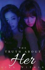 The Truth About Her ~JenLisa (ON-GOING) by curiositydeluna