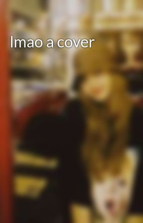 lmao a cover by OwlsAquatic
