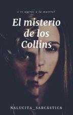 El Misterio De Los Collins by Nalucita_Sarcastica