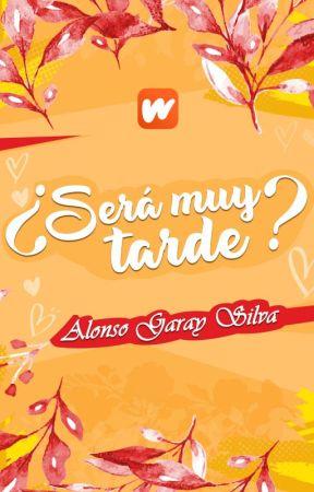 ¿Será Muy Tarde? by AlonsoGarays