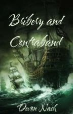 Bribery and Contraband(Undergoing major editing) by devonnashty