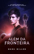 Além Da Fronteira by iamMarkMiller