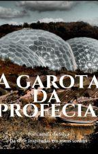 A garota da Profecia by CamiladaSilva945