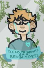 Poems, Thoughts, and Brain Farts by blustrabry