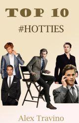 TOP 10 HOTTIES! by alextravino