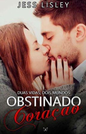 Obstinado Coração by Jesslisley