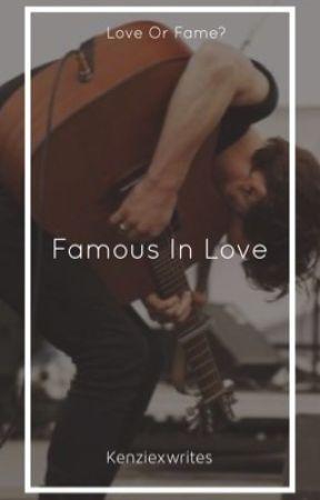 Famous In Love by Kenziexwrites