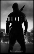 Hunter (On Hold) by MyStoriesxx