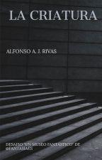 La criatura by AlfonsoRivas15