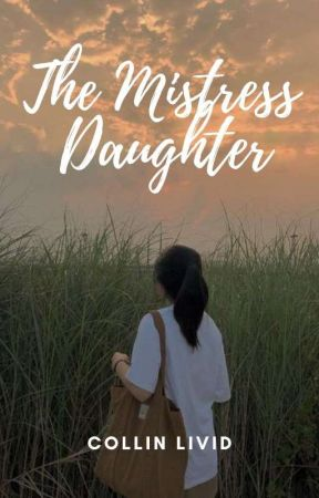 The Mistress' Daughter by AysaynMisery