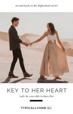 Key to Her Heart || ✓ by typicallvann