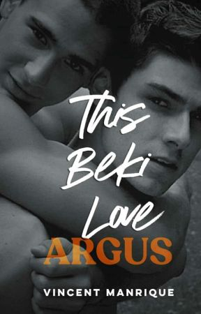 This Beki Love - ARGUS (Completed) by vincentmanrique
