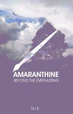 Amaranthine: Beyond The Everlasting by nie_isana