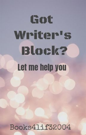 Got writer's block? Let me help you by books4lif32004