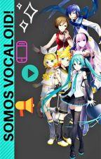 Somos Vocaloid! by MixerDazzle