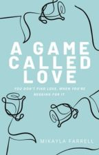 A Game Called Love by greyfarrell