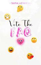 Vote The FAQ by XoXo_girly03
