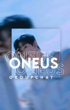 oneus groupchat  by gaypole