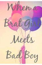 When a Brat Girl meets Bad Boy. by Camille_Malibiran
