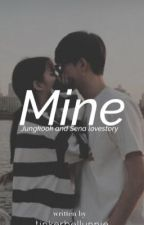 Mine: Jungkook Fanfiction by tinkerbellunnie