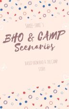 BHO & CAMP Scenarios by Shreee-Shre