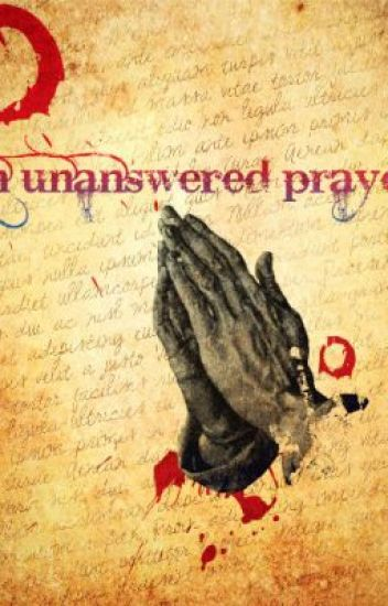 An unanswered prayer?