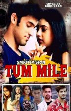 Tum Mile by smritivision