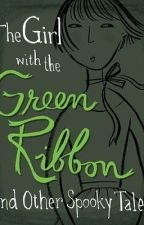 The Girl With The Green Ribbon by mindlesszgirl