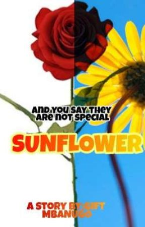SUNFLOWER || Coming Soon(a Nigerian Story) by giftTaylor