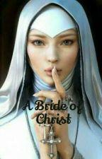 A Bride of Christ  by miareddy1
